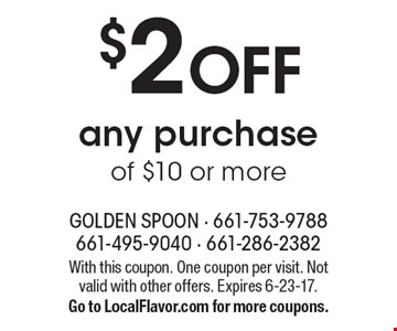 $2 OFF any purchase of $10 or more. With this coupon. One coupon per visit. Not valid with other offers. Expires 6-23-17. Go to LocalFlavor.com for more coupons.