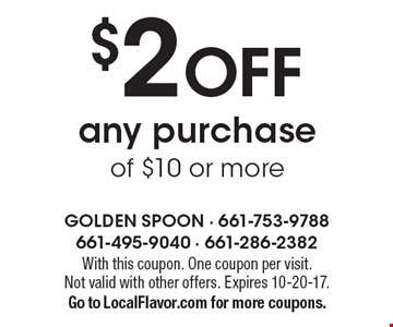 $2 OFF any purchase of $10 or more. With this coupon. One coupon per visit. Not valid with other offers. Expires 10-20-17. Go to LocalFlavor.com for more coupons.