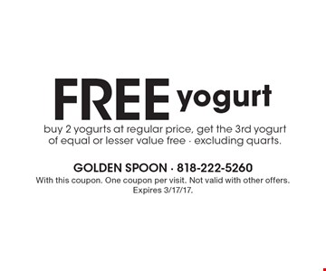 Free yogurt. Buy 2 yogurts at regular price, get the 3rd yogurt of equal or lesser value free - excluding quarts. With this coupon. One coupon per visit. Not valid with other offers. Expires 3/17/17.