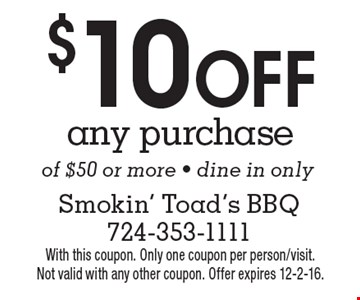 $10 Off any purchase of $50 or more. Dine in only. With this coupon. Only one coupon per person/visit. Not valid with any other coupon. Offer expires 12-2-16.
