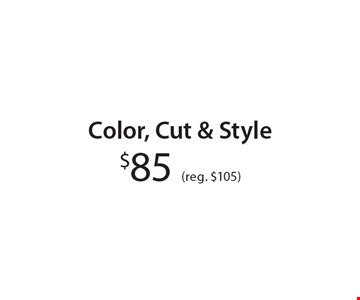 $85 (reg. $105) Color, Cut & Style. With these coupons. Walk-ins welcome. Appointments preferred. Not valid with other offers. Hair length & density charges may apply. Offer expires 3-10-17.