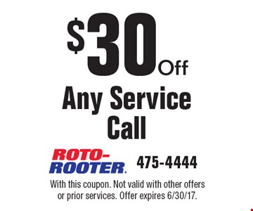 $30 Off Any Service Call. With this coupon. Not valid with other offers or prior services. Offer expires 6/30/17.