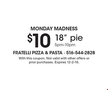 Monday Madness. $10 18