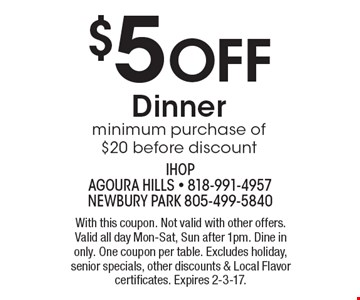 $5 Off Dinner minimum purchase of $20 before discount. With this coupon. Not valid with other offers. Valid all day Mon-Sat, Sun after 1pm. Dine in only. One coupon per table. Excludes holiday, senior specials, other discounts & Local Flavor certificates. Expires 2-3-17.