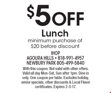 $5 off lunch minimum purchase of $20 before discount. With this coupon. Not valid with other offers. Valid all day Mon-Sat, Sun after 1pm. Dine in only. One coupon per table. Excludes holiday, senior specials, other discounts & Local Flavor certificates. Expires 2-3-17.