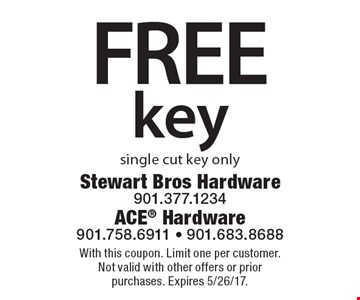 Free key. Single cut key only. With this coupon. Limit one per customer. Not valid with other offers or prior purchases. Expires 5/26/17.