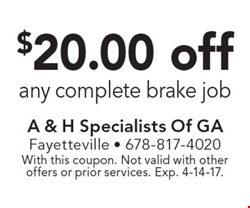 $20.00 off any complete brake job. With this coupon. Not valid with other offers or prior services. Exp. 4-14-17.