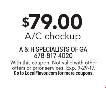 $79.00 A/C checkup. With this coupon. Not valid with other offers or prior services. Exp. 9-29-17. Go to LocalFlavor.com for more coupons.