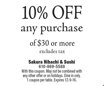 10% OFF any purchase of $30 or more, excludes tax. With this coupon. May not be combined with any other offer or on holidays. Dine in only. 1 coupon per table. Expires 12-9-16.