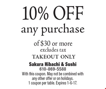 10% OFF any purchase of $30 or more. Excludes tax. Takeout only. With this coupon. May not be combined with any other offer or on holidays. 1 coupon per table. Expires 1-6-17.