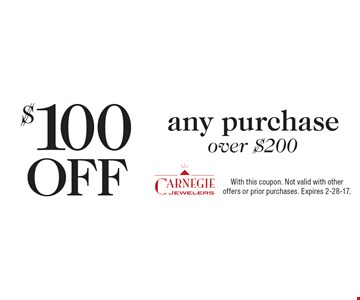 $100 OFF any purchase over $200. With this coupon. Not valid with other offers or prior purchases. Expires 2-28-17.