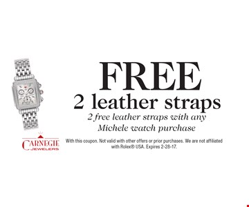 2 free leather straps with any Michele watch purchase. With this coupon. Not valid with other offers or prior purchases. We are not affiliated with Rolex USA. Expires 2-28-17.