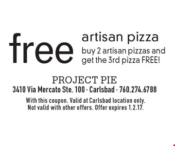 free artisan pizza buy 2 artisan pizzas and get the 3rd pizza FREE!. With this coupon. Valid at Carlsbad location only. Not valid with other offers. Offer expires 1.2.17.