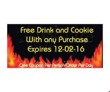 Free drink and cookie with any purchase. One coupon per person/order per day. Expires 12-2-16.