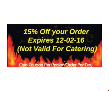 15% off your order (not valid on catering). One coupon per person/order per day. Expires 12-2-16.