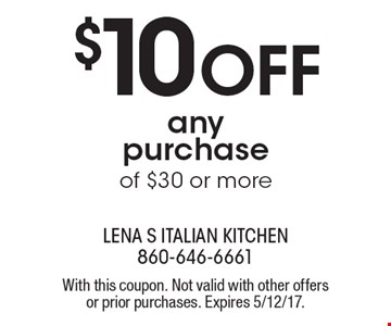 $10 Off any purchase of $30 or more. With this coupon. Not valid with other offers or prior purchases. Expires 5/12/17.