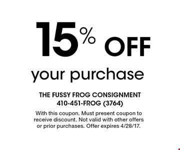 15% Off your purchase. With this coupon. Must present coupon to receive discount. Not valid with other offers or prior purchases. Offer expires 4/28/17.