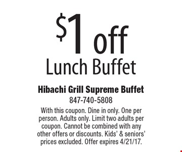 $1 off Lunch Buffet. With this coupon. Dine in only. One per person. Adults only. Limit two adults per coupon. Cannot be combined with any other offers or discounts. Kids' & seniors' prices excluded. Offer expires 4/21/17.