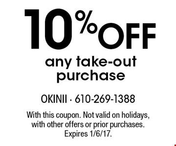 10% Off any take-out purchase. With this coupon. Not valid on holidays, with other offers or prior purchases. Expires 1/6/17.