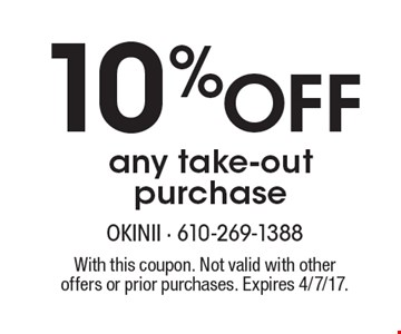 10% Off any take-out purchase. With this coupon. Not valid with other offers or prior purchases. Expires 4/7/17.