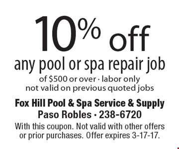 10% off any pool or spa repair job of $500 or over - labor only not valid on previous quoted jobs. With this coupon. Not valid with other offers or prior purchases. Offer expires 3-17-17.