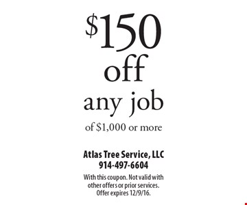 $150 off any job of $1,000 or more. With this coupon. Not valid with other offers or prior services. Offer expires 12/9/16.