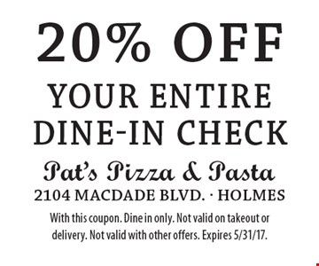 20% off your entire dine-in check. With this coupon. Dine in only. Not valid on takeout or delivery. Not valid with other offers. Expires 5/31/17.