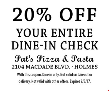 20% off your entire dine-in check. With this coupon. Dine in only. Not valid on takeout or delivery. Not valid with other offers. Expires 9/8/17.