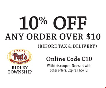 10% off any order over $10 (before tax & delivery). Online Code C10. With this coupon. Not valid with other offers. Expires 1/5/18.