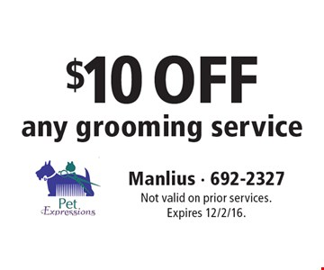 $10 OFF any grooming service. Not valid on prior services. Expires 12/2/16.