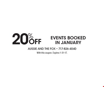 20% Off events booked in January. With this coupon. Expires 1-31-17.