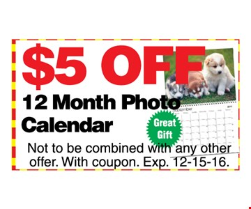 $5 OFF 12 month photo calendar  Not to be combined with any other offer. with coupon