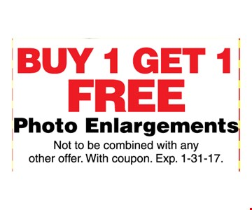 Buy 1 get 1 FREE Photo enlargements Not to be combined with any other offer.With coupon