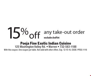 15% off any take-out order. Excludes buffet. With this coupon. One coupon per table. Not valid with other offers. Exp. 12-15-16. CODE: PFEIC-1116