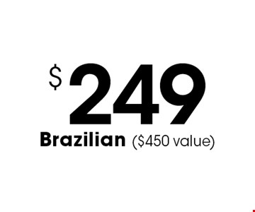 $249 Brazilian ($450 value). Prices may vary based on length and texture of hair. Not valid with other vouchers, certificates, or offers. Offers can not be combined. Expires on your first visit. Expires 2/3/17.
