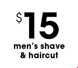 $15 men's shave & haircut. Prices may vary based on length and texture of hair. Not valid with other vouchers, certificates, or offers. Offers can not be combined. Expires on your first visit. Expires 2/3/17.
