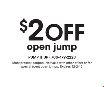 $2 Off open jump. Must present coupon. Not valid with other offers or for special event open jumps. Expires 12-2-16.