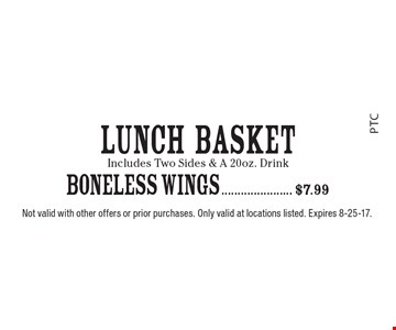 BONELESS WINGS	 $7.99. Not valid with other offers or prior purchases. Only valid at locations listed. Expires 8-25-17.