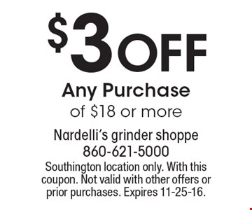 $3 Off Any Purchase of $18 or more. Southington location only. With this coupon. Not valid with other offers or prior purchases. Expires 11-25-16.