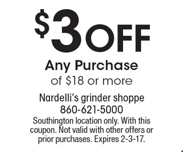 $3 Off Any Purchase of $18 or more. Southington location only. With this coupon. Not valid with other offers or prior purchases. Expires 2-3-17.