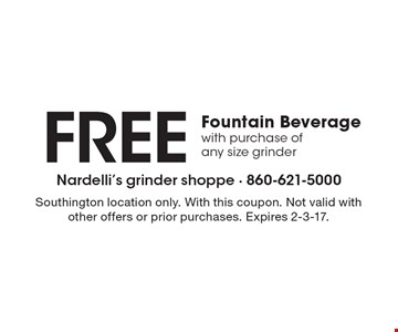 Free Fountain Beverage with purchase of any size grinder. Southington location only. With this coupon. Not valid with other offers or prior purchases. Expires 2-3-17.