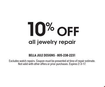 10% off all jewelry repair. Excludes watch repairs. Coupon must be presented at time of repair estimate. Not valid with other offers or prior purchases. Expires 2-3-17.