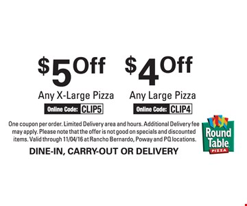 $5 off any x-large pizza or $4 off any large pizza