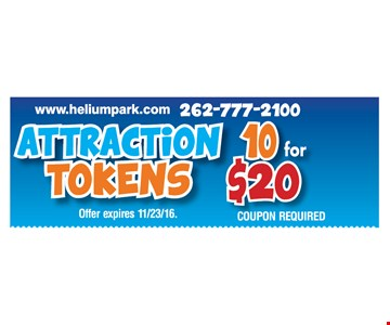 Attraction tokens 10 for $20. Coupon required.