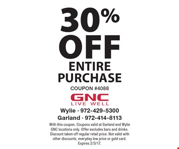 30% off Entire purchase COUPON #4088. With this coupon. Coupons valid at Garland and Wylie GNC locations only. Offer excludes bars and drinks. Discount taken off regular retail price. Not valid with other discounts, everyday low price or gold card. Expires 2/3/17.