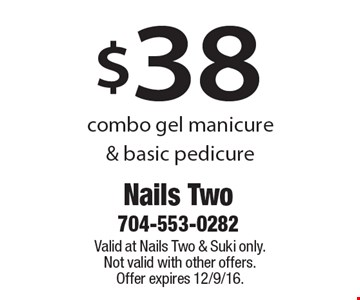 $38 combo gel manicure & basic pedicure. Valid at Nails Two & Suki only. Not valid with other offers. Offer expires 12/9/16.