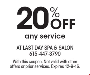 20% Off any service. With this coupon. Not valid with other offers or prior services. Expires 12-9-16.