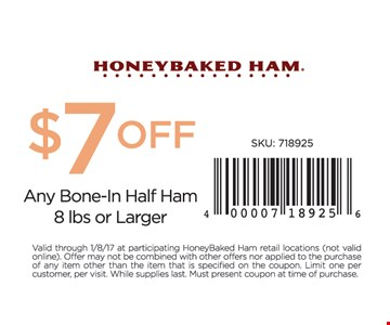 $7 off any bone-in half ham, 8 lbs or larger