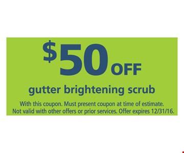$50 off gutter brightening scrub