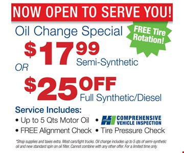 Oil Change Special: $17.99 Semi-Synthetic OR $25 off Full Synthetic/Diesel. Service includes: up to 5 qts motor oil, free alignment check, H1 comprehensive vehicle inspection and tire pressure check. Shop supplies and taxes extra. Most cars/light trucks. Oil change includes up to 5 qts of semi-synthetic oil and new standard spin on oil filter. Cannot combine with any other offer. For a limited time only.